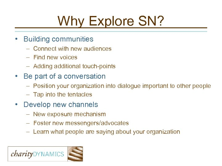 Why Explore SN? • Building communities – Connect with new audiences – Find new