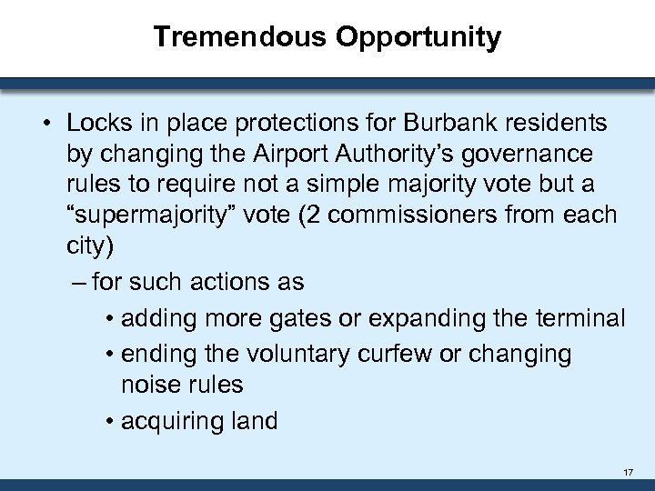Tremendous Opportunity • Locks in place protections for Burbank residents by changing the Airport