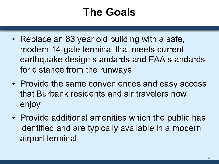 The Goals • Replace an 83 year old building with a safe, modern 14