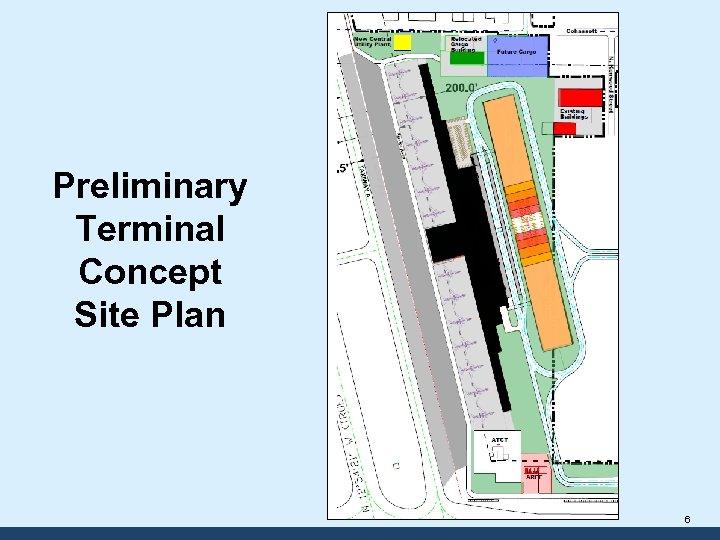 Preliminary Terminal Concept Site Plan 6