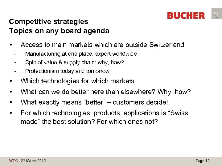Competitive strategies Topics on any board agenda • Access to main markets which are