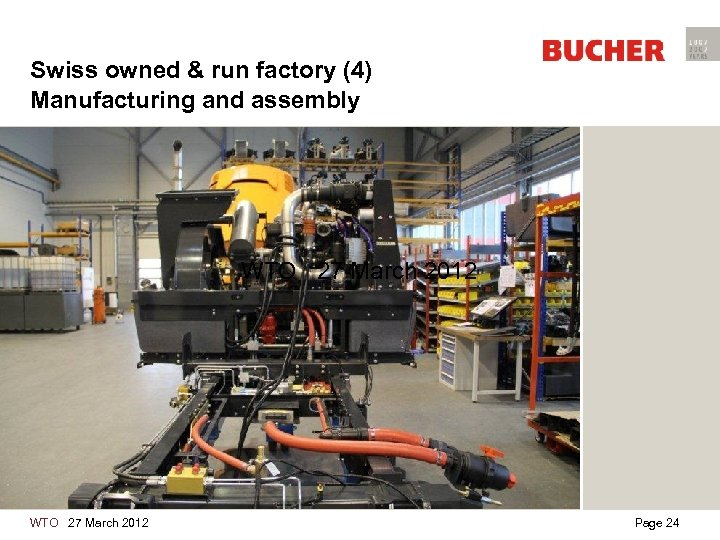 Swiss owned & run factory (4) Manufacturing and assembly WTO 27 March 2012 Page