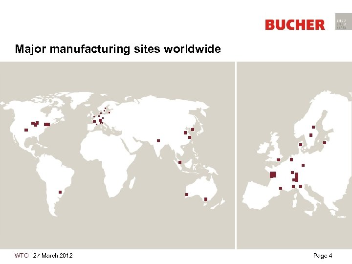 Major manufacturing sites worldwide WTO 27 March 2012 Page 4