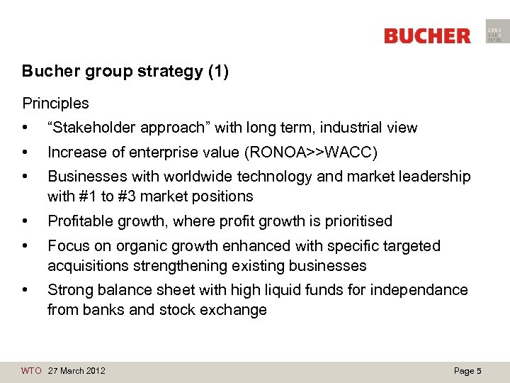 """Bucher group strategy (1) Principles • """"Stakeholder approach"""" with long term, industrial view •"""