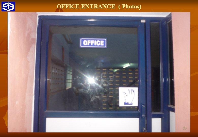 OFFICE ENTRANCE ( Photos) 10 9