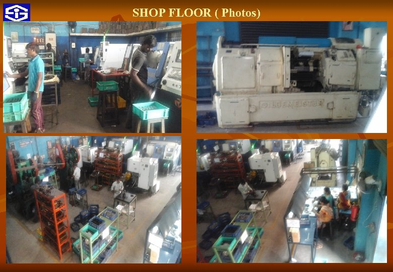 SHOP FLOOR ( Photos) 11 9