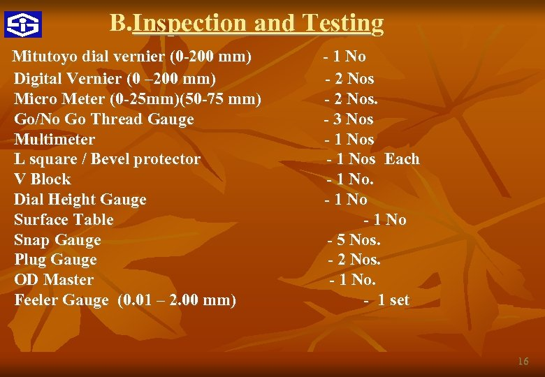 B. Inspection and Testing Mitutoyo dial vernier (0 -200 mm) - 1 No