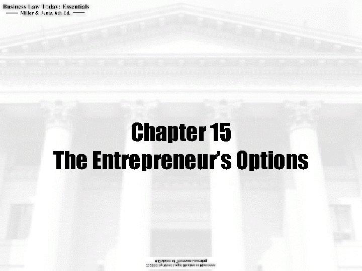 Chapter 15 The Entrepreneur's Options