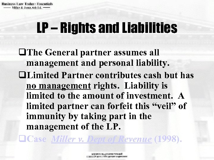 LP – Rights and Liabilities q. The General partner assumes all management and personal