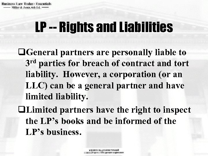LP -- Rights and Liabilities q. General partners are personally liable to 3 rd
