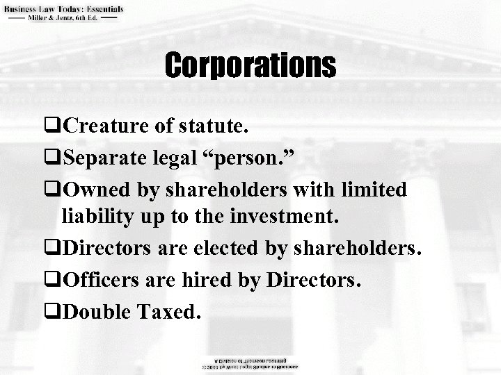 """Corporations q. Creature of statute. q. Separate legal """"person. """" q. Owned by shareholders"""