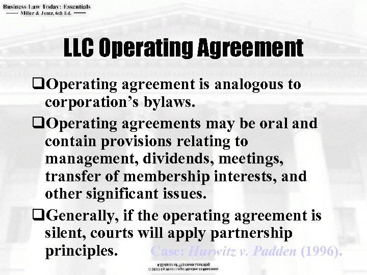 LLC Operating Agreement q. Operating agreement is analogous to corporation's bylaws. q. Operating agreements