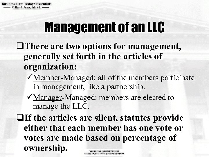 Management of an LLC q. There are two options for management, generally set forth