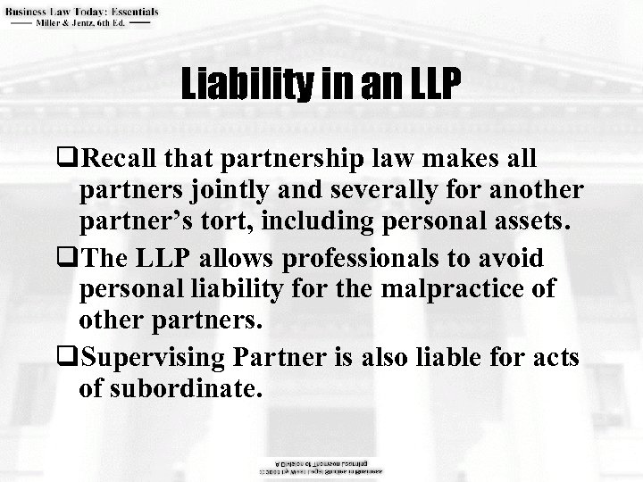 Liability in an LLP q. Recall that partnership law makes all partners jointly and