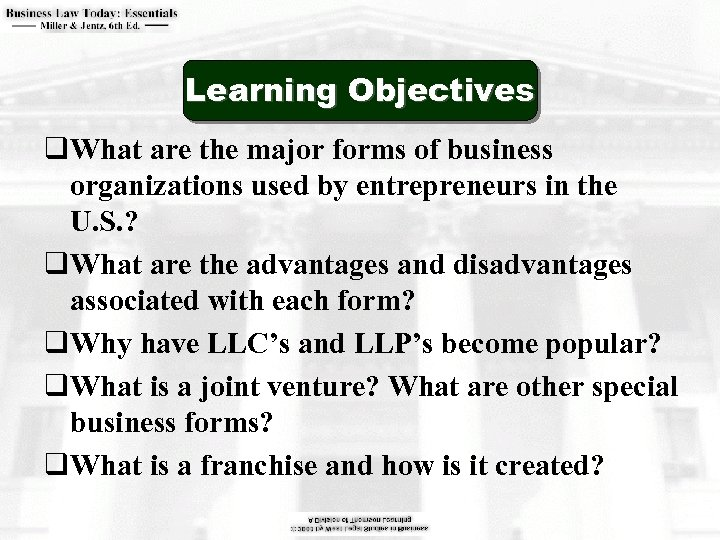 Learning Objectives q. What are the major forms of business organizations used by entrepreneurs