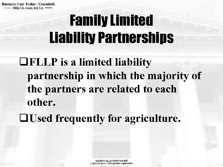 Family Limited Liability Partnerships q. FLLP is a limited liability partnership in which the