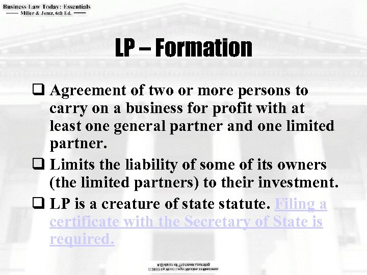 LP – Formation q Agreement of two or more persons to carry on a