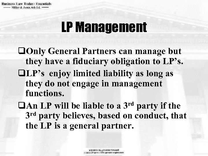 LP Management q. Only General Partners can manage but they have a fiduciary obligation