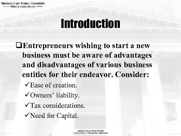Introduction q. Entrepreneurs wishing to start a new business must be aware of advantages