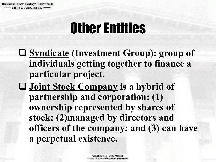 Other Entities q Syndicate (Investment Group): group of individuals getting together to finance a