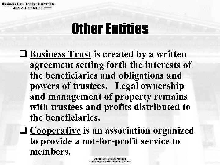 Other Entities q Business Trust is created by a written agreement setting forth the