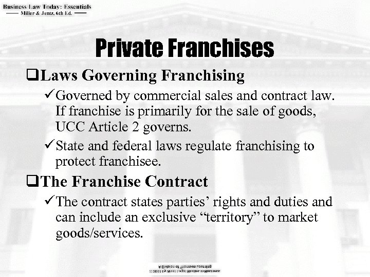 Private Franchises q. Laws Governing Franchising üGoverned by commercial sales and contract law. If