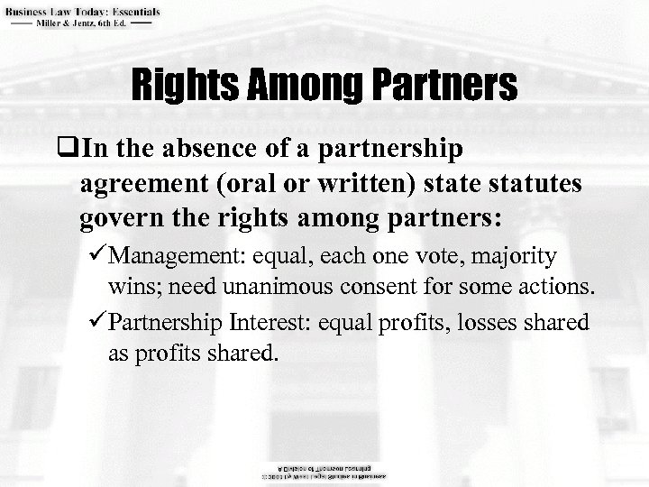 Rights Among Partners q. In the absence of a partnership agreement (oral or written)