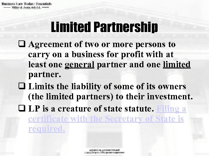 Limited Partnership q Agreement of two or more persons to carry on a business