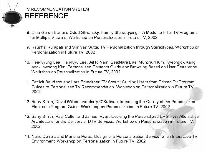 TV RECOMMENDATION SYSTEM REFERENCE 8. Dina Goren-Bar and Oded Glinansky. Family Stereotyping – A