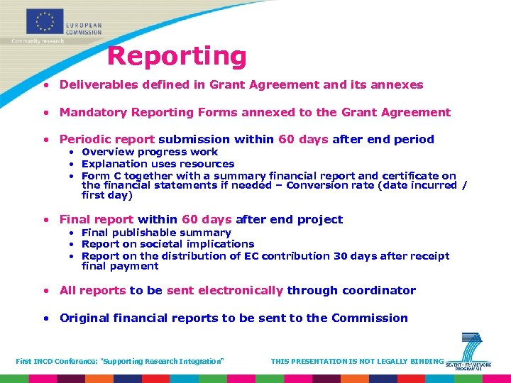 Reporting • Deliverables defined in Grant Agreement and its annexes • Mandatory Reporting Forms