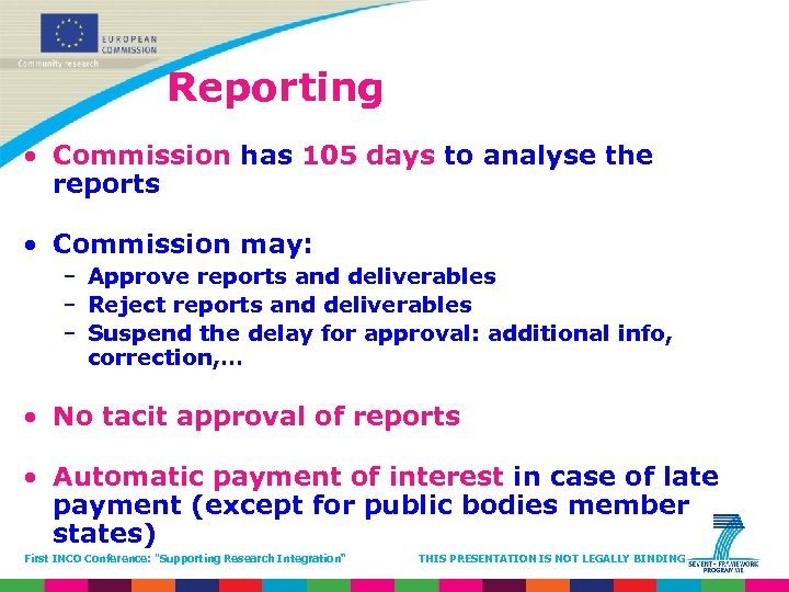 Reporting • Commission has 105 days to analyse the reports • Commission may: –