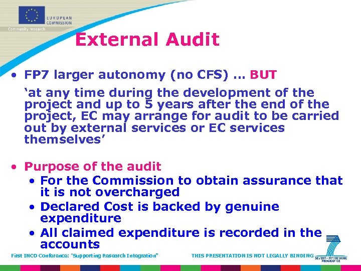 External Audit • FP 7 larger autonomy (no CFS) … BUT 'at any time