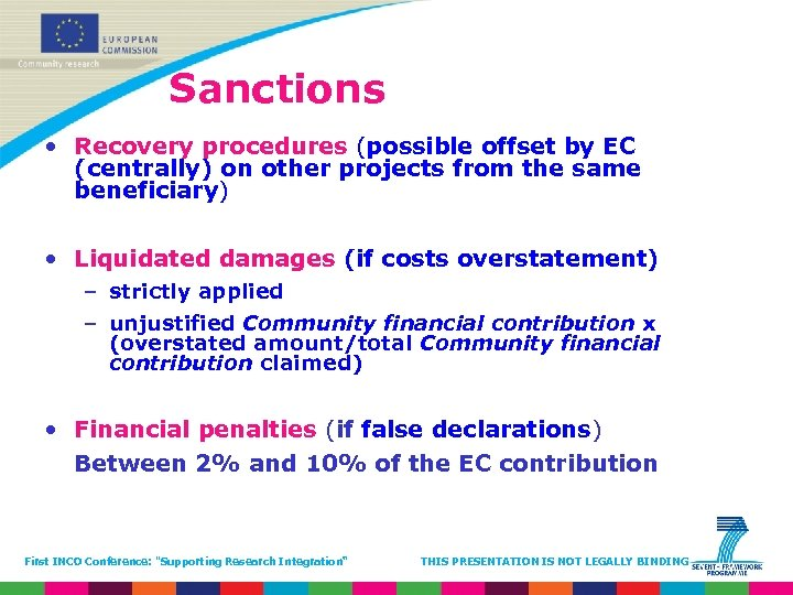 Sanctions • Recovery procedures (possible offset by EC (centrally) on other projects from the