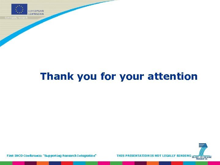 Thank you for your attention First INCO Conference: