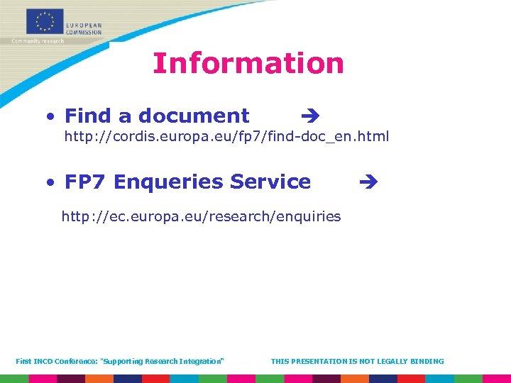 Information • Find a document http: //cordis. europa. eu/fp 7/find-doc_en. html • FP 7