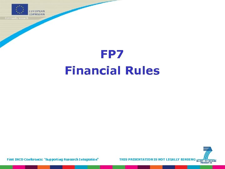 FP 7 Financial Rules First INCO Conference: