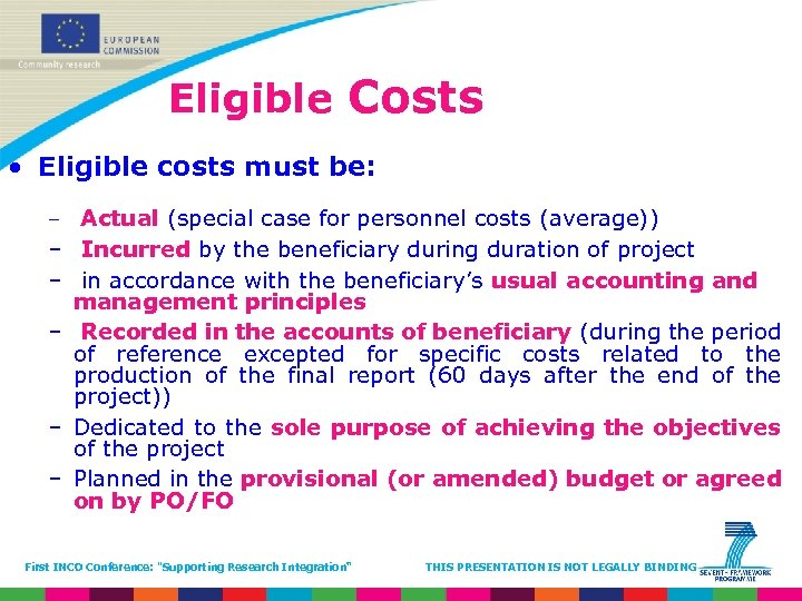 Eligible Costs • Eligible costs must be: – Actual (special case for personnel costs