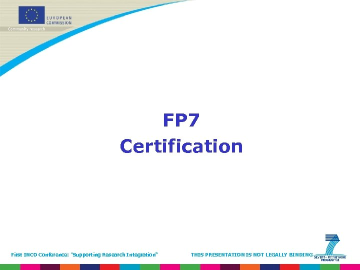 FP 7 Certification First INCO Conference: