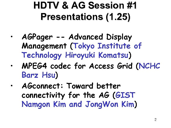 HDTV & AG Session #1 Presentations (1. 25) • • • AGPager -- Advanced