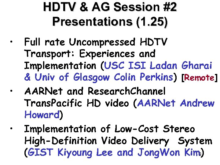 HDTV & AG Session #2 Presentations (1. 25) • • • Full rate Uncompressed