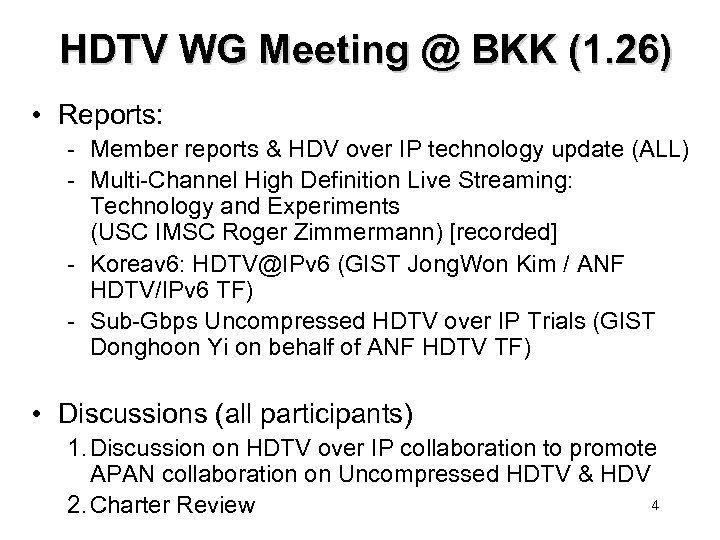 HDTV WG Meeting @ BKK (1. 26) • Reports: - Member reports & HDV