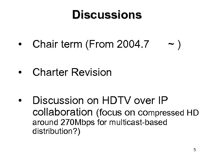 Discussions • Chair term (From 2004. 7 ~) • Charter Revision • Discussion on