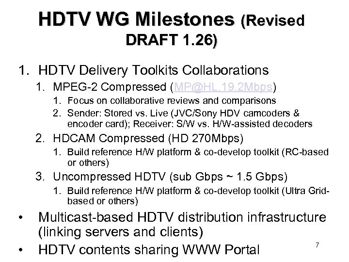 HDTV WG Milestones (Revised DRAFT 1. 26) 1. HDTV Delivery Toolkits Collaborations 1. MPEG-2