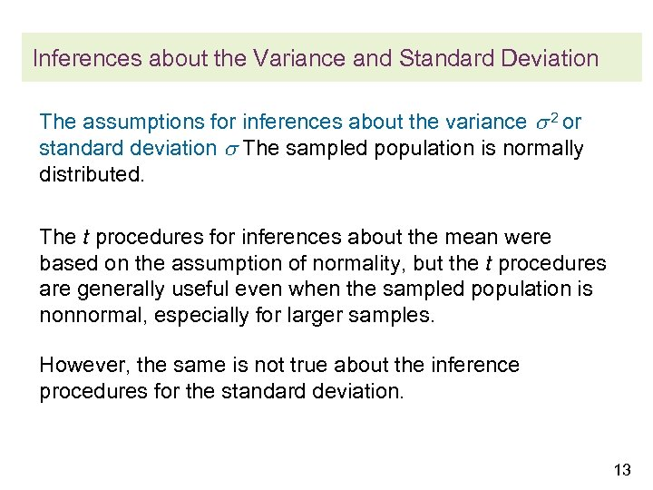 Inferences about the Variance and Standard Deviation The assumptions for inferences about the variance