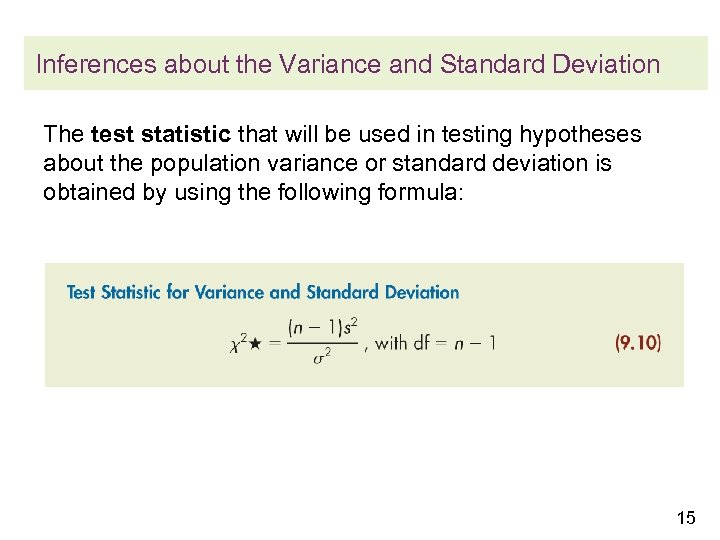Inferences about the Variance and Standard Deviation The test statistic that will be used
