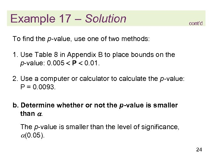 Example 17 – Solution cont'd To find the p-value, use one of two methods: