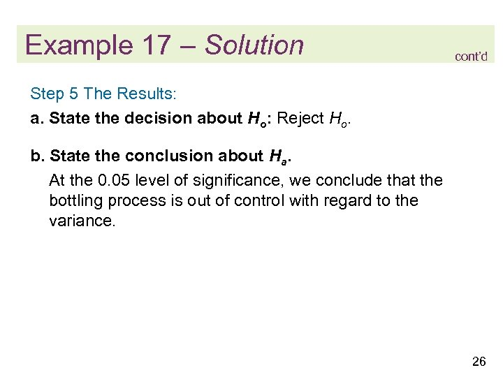 Example 17 – Solution cont'd Step 5 The Results: a. State the decision about