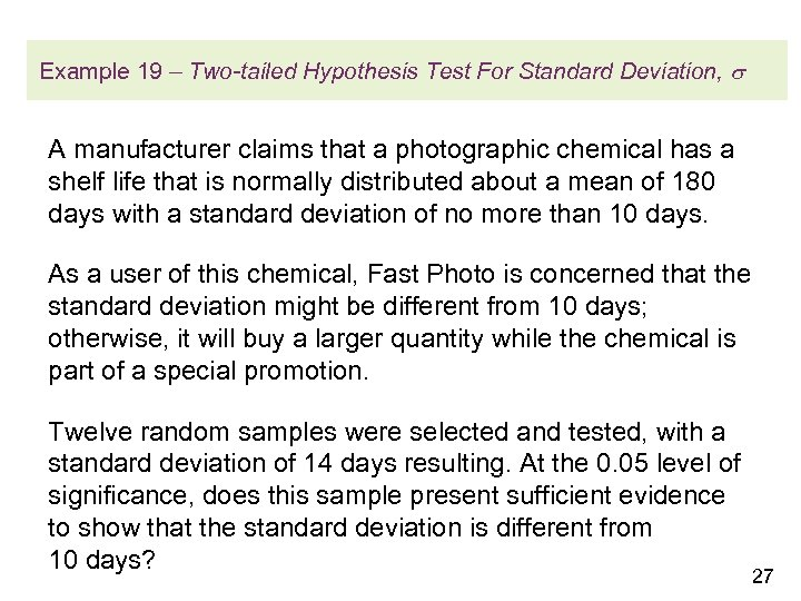 Example 19 – Two-tailed Hypothesis Test For Standard Deviation, A manufacturer claims that a