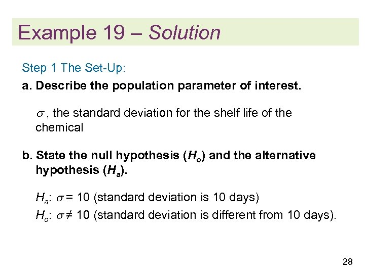 Example 19 – Solution Step 1 The Set-Up: a. Describe the population parameter of