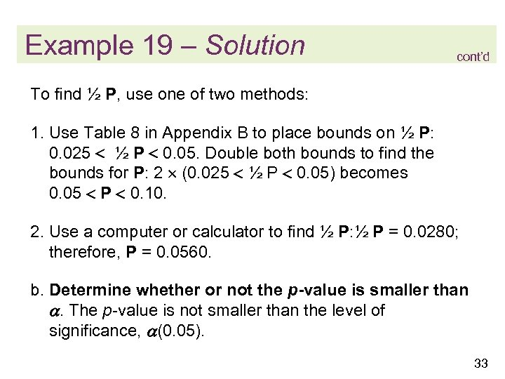 Example 19 – Solution cont'd To find ½ P, use one of two methods: